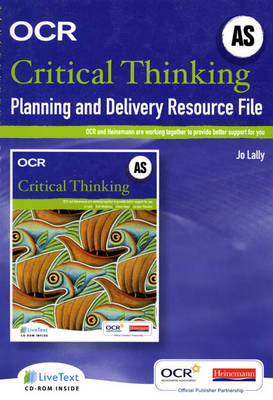 OCR A Level Critical Thinking Planning and Delivery Resource File (AS) - OCR A Level Critical Thinking