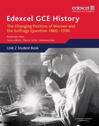 Edexcel GCE History AS Unit 2 C2 Britain c.1860-1930: The Changing Position of Women & Suffrage Question - Edexcel GCE History (Paperback)