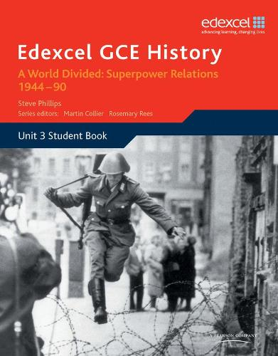 Edexcel GCE History A2 Unit 3 E2 A World Divided: Superpower Relations 1944-90 - Edexcel GCE History (Paperback)