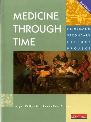 Medicine Through Time Core Student Book - Heinemann Secondary History Project (Paperback)