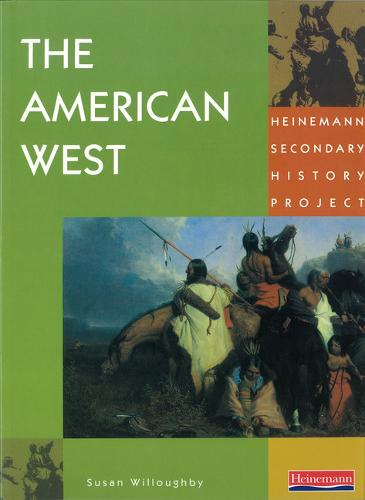 Heinemann Secondary History Project: American West Core Edition - Heinemann Secondary History Project (Paperback)