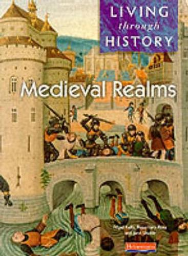 Living Through History: Core Book. Medieval Realms - Living Through History (Paperback)