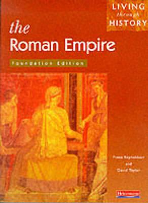 Living Through History: Foundation Book. Roman Empire - Living Through History (Paperback)