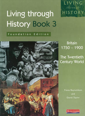 Living Through History: Foundation Teacher's Resource Pack. Britain 1750-1900 - Living Through History