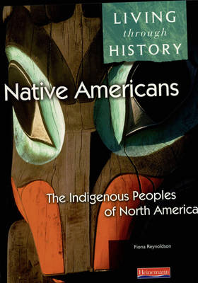 Living Through History: Core Book. Native Americans - Indigenous Peoples of North America - Living Through History (Paperback)