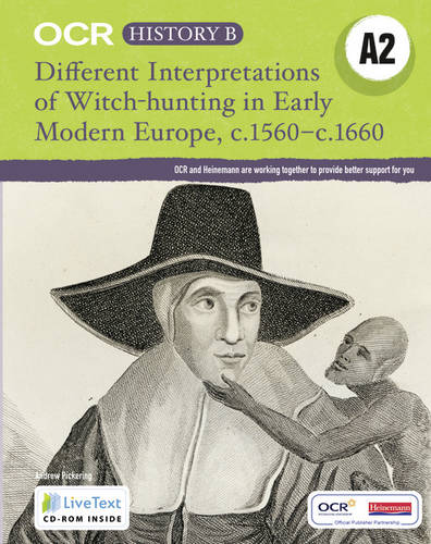 OCR A Level History B: Different Interpretations Witch Hunting Early Modern Europe c.1560- - OCR GCE History B