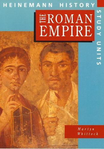 Heinemann History Study Units: Student Book. The Roman Empire - Heinemann History Study Units (Paperback)