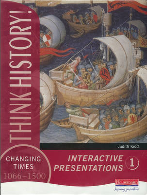 Think History: Changing Times 1066-1500 Interactive Presentations 1 Handbook & CD-ROM - Think History!