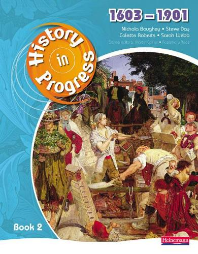 History in Progress: Pupil Book 2 (1603-1901) - History in Progress (Paperback)