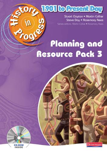History in Progress: Teacher Planning and Resource Pack 3 (1901-Present) - History in Progress