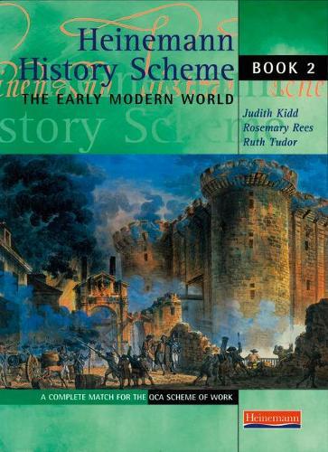 Heinemann History Scheme Book 2: The Early Modern World - Heinemann History Scheme (Paperback)