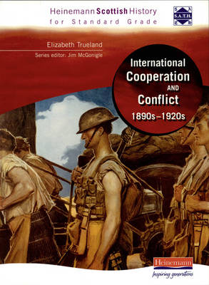 Hein Standard Grade History: International Co-operation and Conflict 1890s - 1920s - Heinemann Scottish History (Paperback)