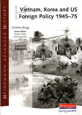 Heinemann Advanced History: Vietnam, Korea and US Foreign Policy 1945-75 - Heinemann Advanced History (Paperback)