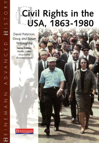 Heinemann Advanced History: Civil Rights in the USA 1863-1980 - Heinemann Advanced History (Paperback)