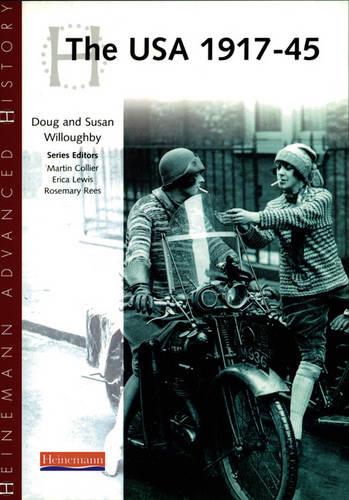 Heinemann Advanced History: The USA 1917-45 - Heinemann Advanced History (Paperback)