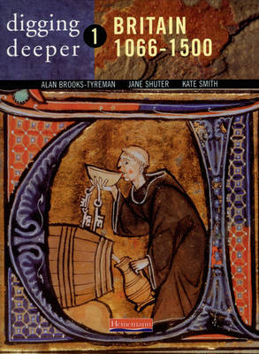 Digging Deeper: Britain 1066-1500 - Digging Deeper S. Bk. 1 (Paperback)