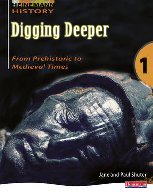 Digging Deeper 1: From Prehistory to Medieval Times Student Book - Digging Deeper for The Netherlands (Paperback)