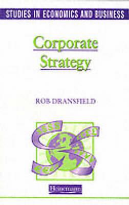 Studies in Economics and Business: Corporate Strategy - Studies in Economics & Business (Paperback)