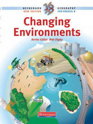 Heinemann 16-19 Geography: Changing Environments Student Book - Heinemann 16-19 Geography (Paperback)