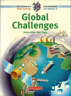 Heinemann 16-19 Geography: Global Challenges Student Book - Heinemann 16-19 Geography (Paperback)