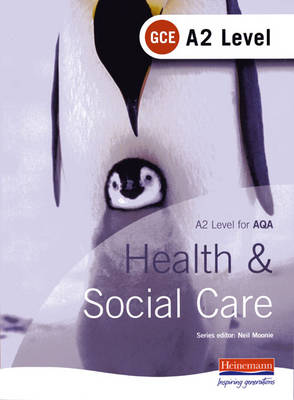 A2 GCE Health and Social Care Student Book for AQA (Paperback)