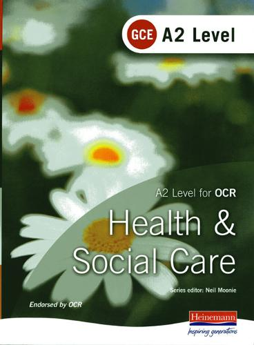A2 GCE Health and Social Care Student Book for OCR (Paperback)