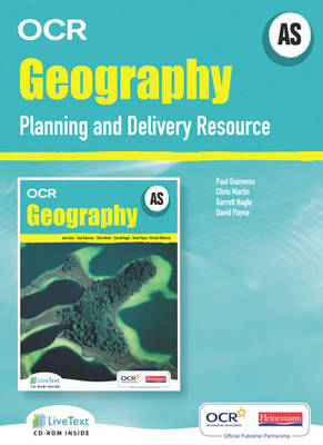 AS Geography for OCR LiveText for Teachers with Planning and Delivery Resource - OCR GCE Geography 2008