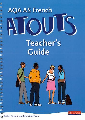 Atouts: AQA AS French Teacher's Guide and CDROM - AQA Atouts