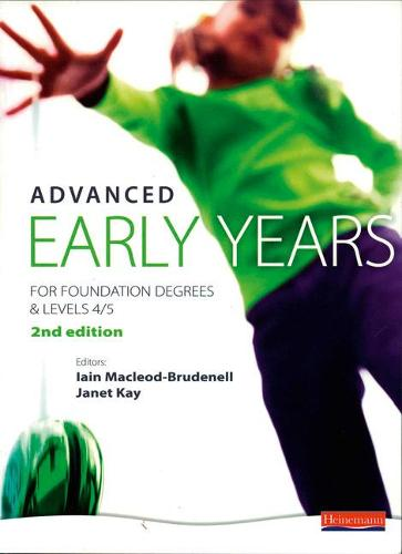 Advanced Early Years: For Foundation Degrees and Levels 4/5, (Paperback)