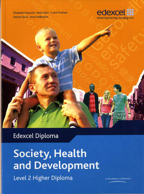 Edexcel Diploma: Society, Health and Development: Level 2 Higher Diploma Student Book - Level 2 Higher Diploma in Society, Health and Development (Paperback)