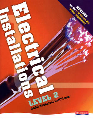 Electrical Installations Level 2 2330 Technical Certificate Student Book Revised Edition - NVQ Electrical Installation (Paperback)