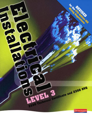 Electrical Installations Level 3 2330 Tech Certificate & 2356 NVQ Student Book Rev Edition - NVQ Electrical Installation (Paperback)