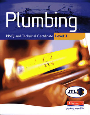 Plumbing NVQ and Technical Certificate Level 3 Student Book - Plumbing NVQ and Technical Certificates Levels 2 and 3 (Paperback)