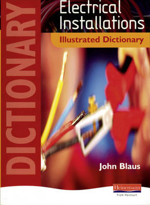 Electrical Installations Illustrated Dictionary - NVQ Electrical Installation (Paperback)