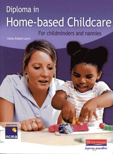 Diploma in Home-based Childcare: For childminders and nannies (Paperback)