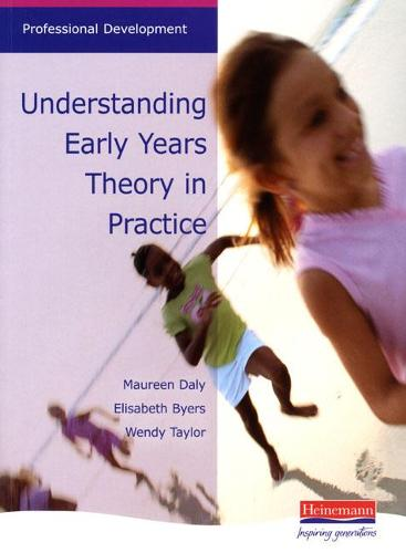 Understanding Early Years: Theory in Practice - Professional Development (Paperback)