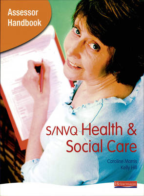 S/NVQ Assessor Handbook for Health and Social Care (Paperback)