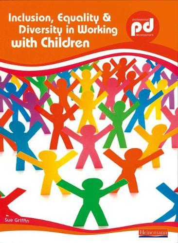 Inclusion, Equality and Diversity in Working with Children - Professional Development (Paperback)