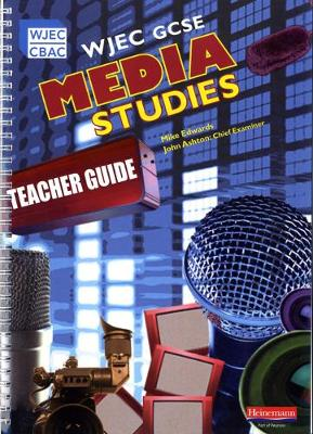 WJEC GCSE Media Studies Teacher's Guide - WJEC GCSE Media Studies (Spiral bound)