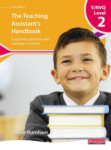 S/NVQ Level 2 Teaching Assistant's Handbook, - NVQ/SVQ Teaching Assistants: Supporting teaching and learning in schools (Paperback)