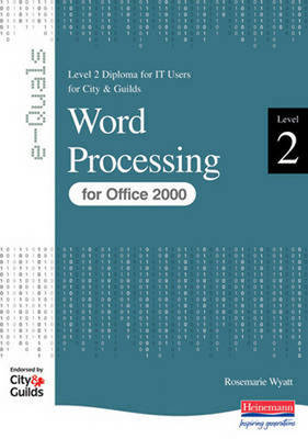 Word Processing Level 2 Diploma for IT Users for City and Guilds e-Quals Office 2000 - City & Guilds e-Quals Level 2 (Paperback)