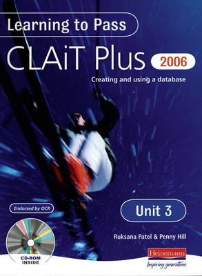 Learning to Pass CLAIT Plus 2006 (Level 2) UNIT 3 Creating and Using a Database (Paperback)