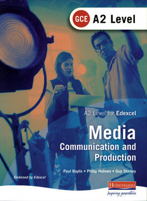 A2 GCE Media: Communication and Production Student Book (Edexcel) - AS and A2 Level GCE in Media: Communication and Production (Paperback)