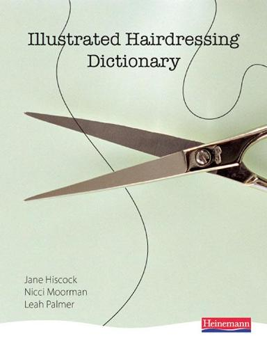 Illustrated Hairdressing Dictionary - Hair & Beauty Illustrated Dictionaries (Paperback)