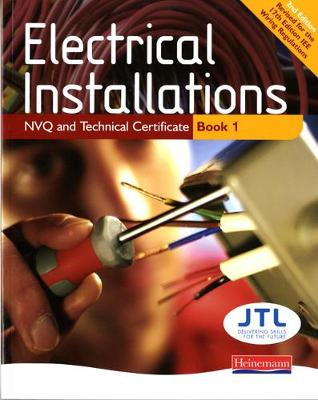Electrical Installations NVQ and Technical Certificate Book 1 - NVQ Electrical Installation (Paperback)