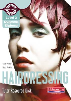 Level 2 (NVQ/SVQ) Diploma in Hairdressing Tutor Resource Disk - NVQ/SVQ Hairdressing 2009 (CD-ROM)