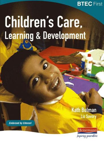 BTEC First Children's Care, Learning and Development student book - BTEC First Children's Care  Learning and Development (Paperback)