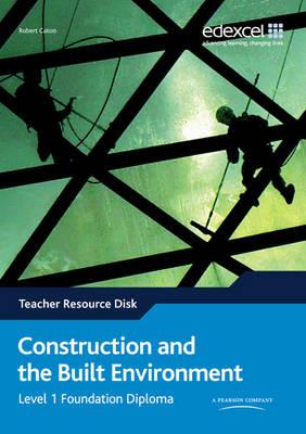 Edexcel Diploma: Construction & Built Environment: Level 1 Foundation Diploma Teachers Resource Disk - Level 1 Diploma in Construction and the Built Environment (CD-ROM)