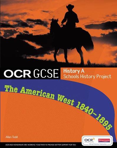 GCSE OCR A SHP: American West 1840-95 Student Book - OCR GCSE Schools History Project (Paperback)