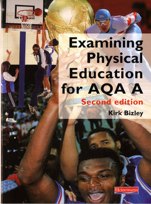 Examining Physical Education for AQA A Student Book - Examining Physical Education for AQA A (Paperback)